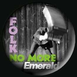 385 - Emerald - Folk No More
