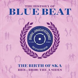 The History Of Blue Beat - The Birth Of Ska: BB76-BB100 A Sides (2 LP)