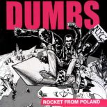 DUMBS - Rocket From Poland