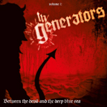 THE GENERATORS - Between The Devil And The Deep Blue See