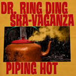 "Dr. Ring Ding Ska-Vaganza - ""Piping Hot"" na CD i LP..."