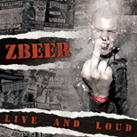"ZBEER na koncertowym Albumie ""Live And Loud"" już 24 marca!!!"