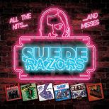 "Suede Razors... ""All The Hits... And Misses"" - single i EP-ki na jednym albumie..."