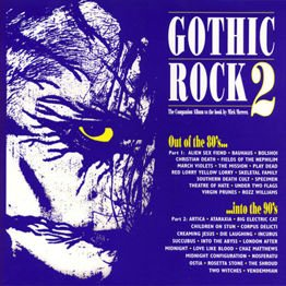 Gothic Rock 2 Out Of The 80's...Into The 90's (2CD)