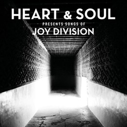 Heart & Soul Present Songs Of Joy Division