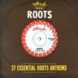 Island Presents Roots - 37 Essentail Roots Anthems