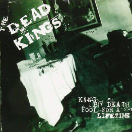 King By Death... Fool For A Lifetime
