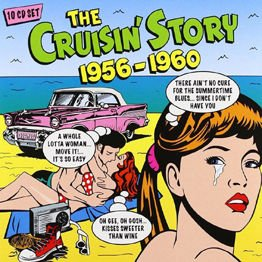 The Cruisin' Story 1956-60 (10 CD Box)
