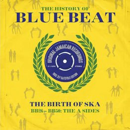The History Of Blue Beat - The Birth Of Ska: BB26-BB50 A Sides (2 LP)