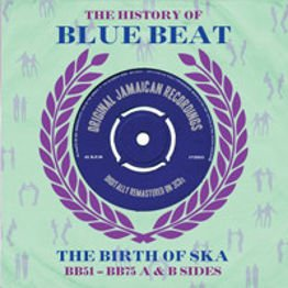 The History Of Blue Beat - The Birth Of Ska: BB51-BB75 A & B Sides (3 CD)