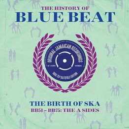 The History Of Blue Beat - The Birth Of Ska: BB51-BB75 A Sides (2 LP)