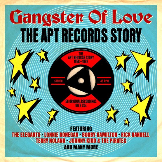 Gangster Of Love: The Apt Records Story 1958-1962 (2 CD)