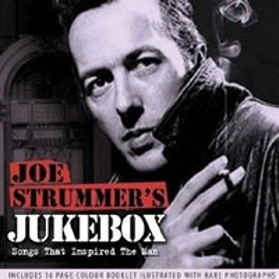 Joe Strummer's Jukebox - Songs That Inspired The Man