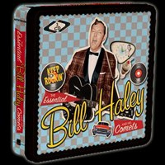 Keep On Rockin'  The Essential Bill Haley And His Comets (3 CD)