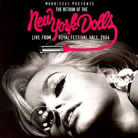 Morrissey Presents The Return Of New York Dolls - Live from Royal Festival Hall, 2004