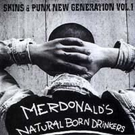 Skins & Punks New Generation vol. 1 - MERDONALD'S / NATURAL BORN DRINKERS