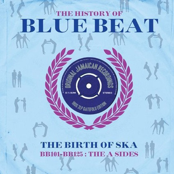 The History Of Blue Beat - The Birth Of Ska: BB101-BB125 A Sides (2 LP)