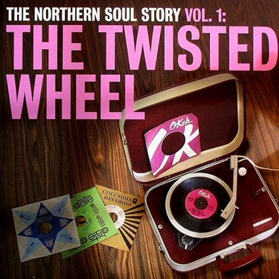The Northern Soul Story Vol. 1 - The Twisted Wheel